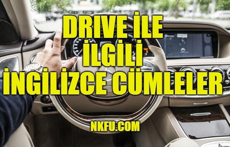 Drive İle İlgili İngilizce Cümleler