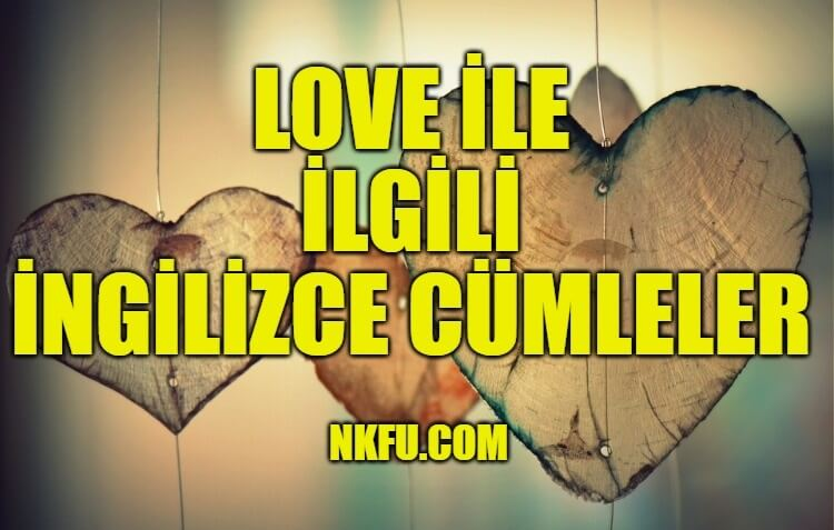 Love (Sevmek) İle İlgili İngilizce Cümleler