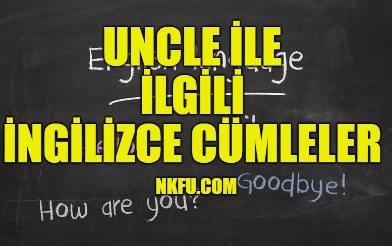 Uncle İle İlgili İngilizce Cümleler