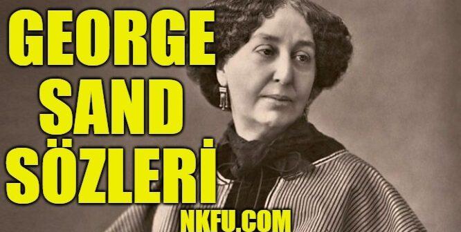 George Sand: Paris'in İlk Ünlü Kadın Yazarının Anlamlı Güzel Sözleri