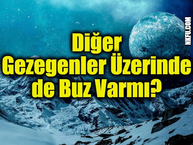 Diğer Gezegenler Üzerinde de Buz Varmı?