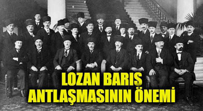 Lozan Barış Konferansı ve Önemi