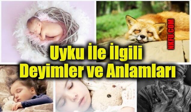 Uyku İle İlgili Deyimler ve Anlamları