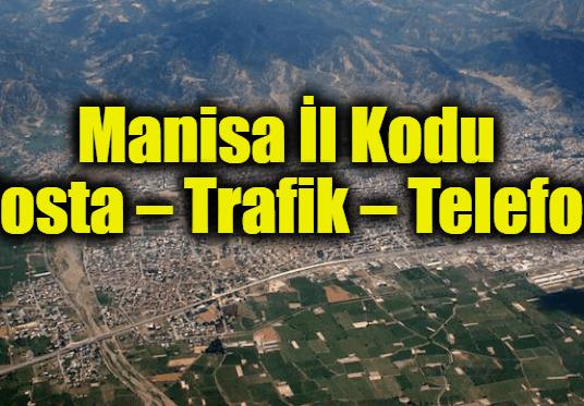 Manisa İl Kodu Tüm İlçeleri Posta Kodları Trafik Plakaları Telefon Alan Kodu
