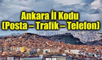 Ankara İl Kodu (Posta – Trafik – Telefon)