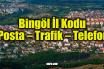 Bingöl İl Kodu (Posta – Trafik – Telefon)