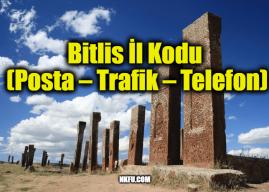 Bitlis İl Kodu Tüm İlçeleri Posta Kodları Trafik Plakaları Telefon Alan Kodu