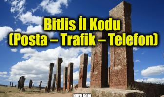 Bitlis İl Kodu (Posta – Trafik – Telefon)