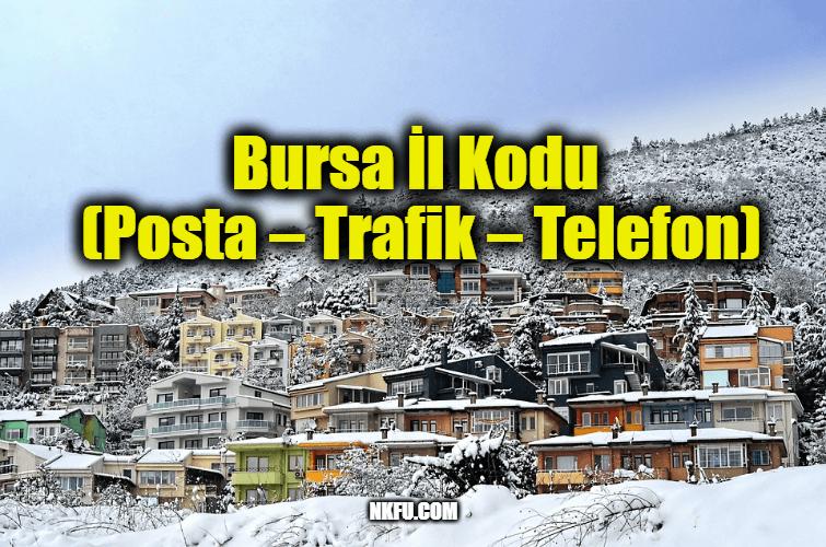 Bursa İl Kodu (Posta – Trafik – Telefon)