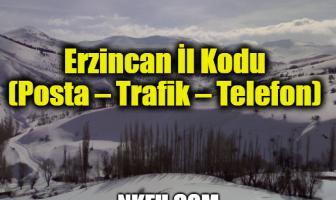 Erzincan İl Kodu (Posta – Trafik – Telefon)