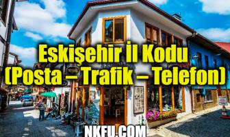 Eskişehir İl Kodu (Posta – Trafik – Telefon)