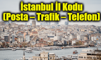 İstanbul İl Kodu (Posta – Trafik – Telefon)