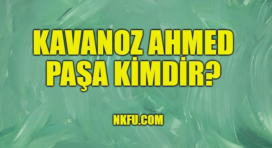 Kavanoz Ahmed Paşa