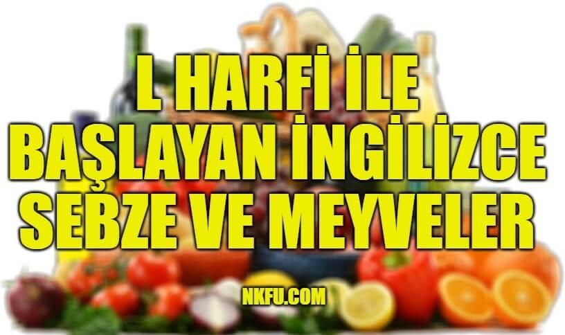L Harfiyle Başlayan İngilizce Meyveler ve Sebzeler