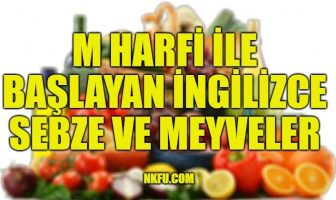 M Harfiyle Başlayan İngilizce Meyveler ve Sebzeler