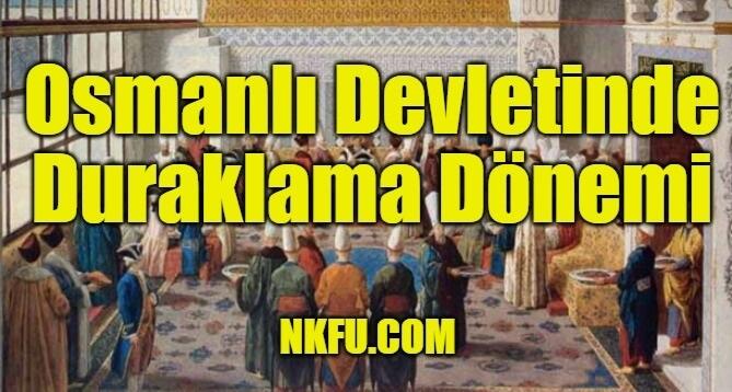 Osmanlıda Duraklama