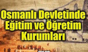 Osmanlı Devletinde Eğitim ve Öğretim Kurumları