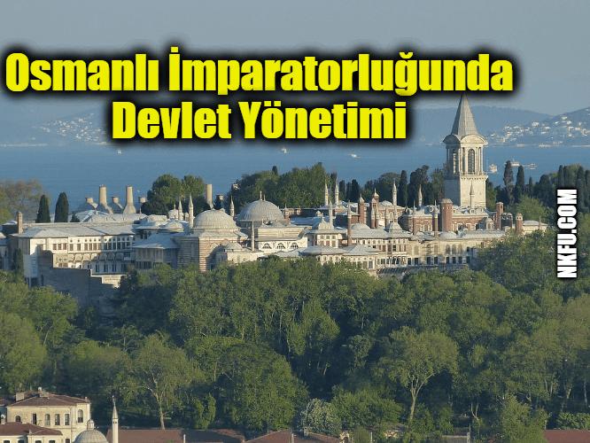 Osmanlı İmparatorluğunda Devlet Yönetimi