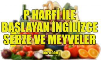 P Harfiyle Başlayan İngilizce Meyveler ve Sebzeler