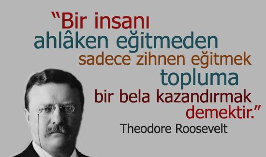 Theodore Roosevelt Güzel Sözü