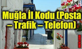 Muğla İl Kodu (Posta – Trafik – Telefon)
