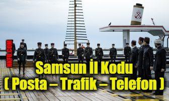 Samsun İl Kodu (Posta – Trafik – Telefon)