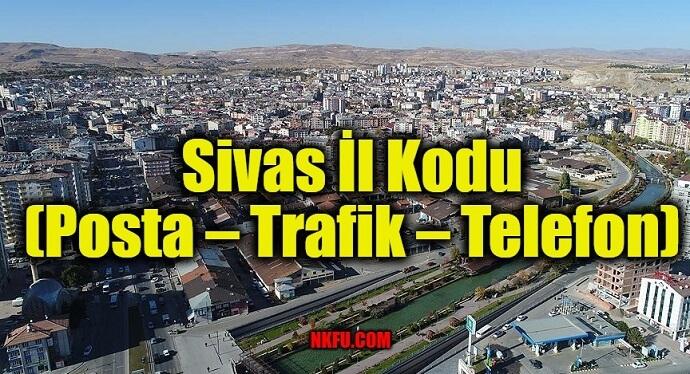 Sivas İl Kodu (Posta – Trafik – Telefon)