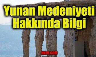 Yunan Medeniyeti Hakkında Bilgi