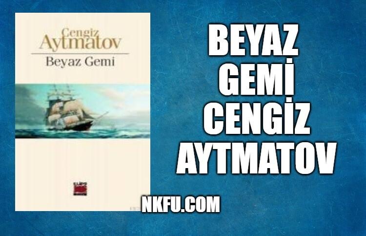 Beyaz Gemi Kitap Özeti - Cengiz Aytmatov