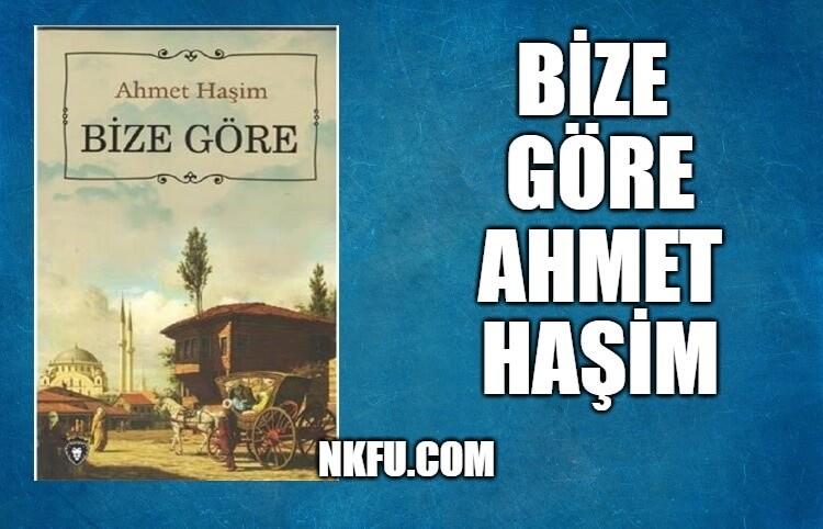 Bize Göre Kitap Özeti - Ahmet Haşim