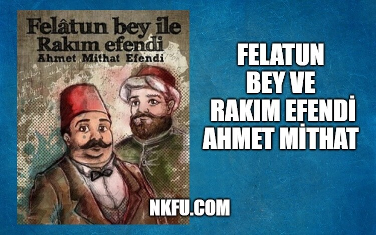 Felatun Bey ile Rakım Efendi Kitap Özeti - Ahmet Mithat