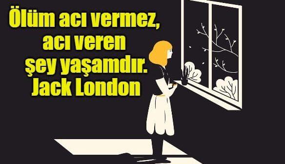 Jack London'un Hayata Dair En Güzel Ünlü Sözleri (Resimli Sözler)