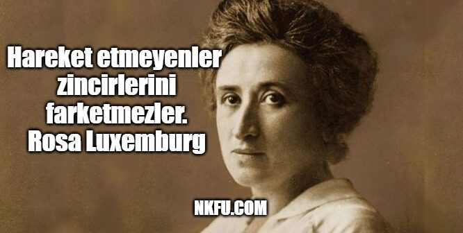 Rosa Luxemburg Sözleri