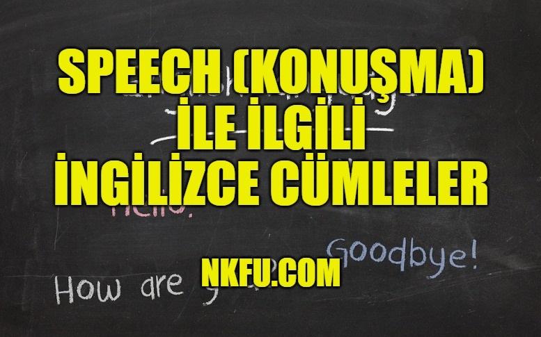 Speech (Konuşma) İle İlgili İngilizce Cümleler