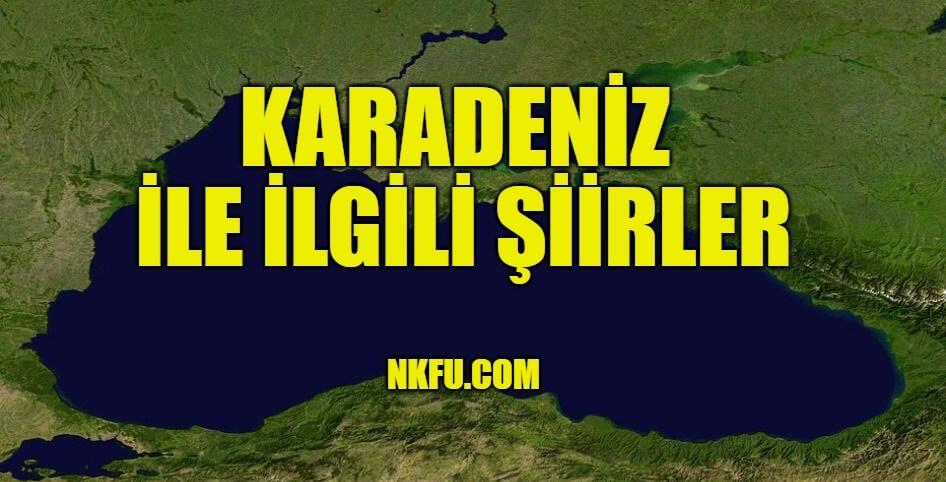 Karadeniz Bölgesi İle İlgili Şiirler