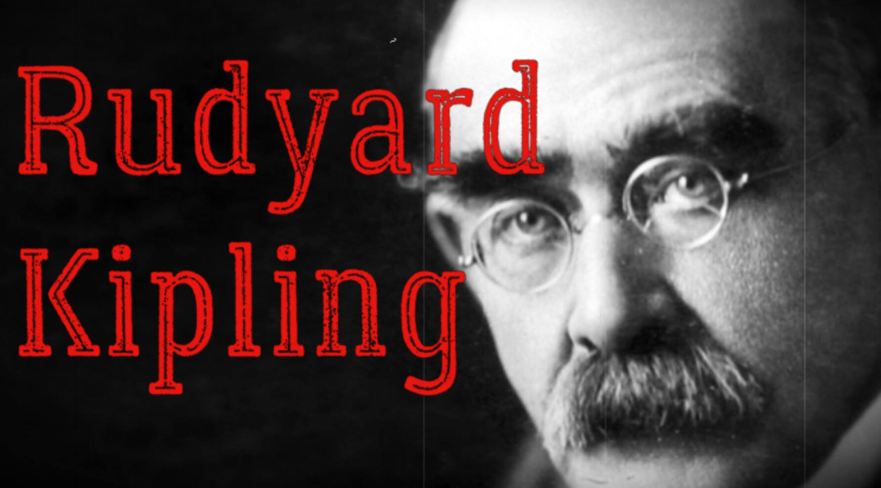 Rudyard Kipling Kimdir? İngiliz Yazar ve Şair Hayatı ve Eserleri